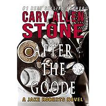 After the Goode: A Jake Roberts Novel