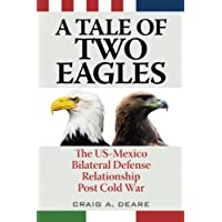 A Tale of Two Eagles: The Us-Mexico Bilateral Defense Relationship Post Cold War