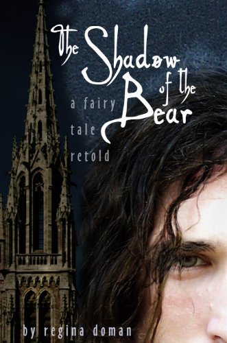 The Shadow of the Bear: A Fairy Tale Retold (The Fairy Tale Novels Book 1) by [Doman, Regina]