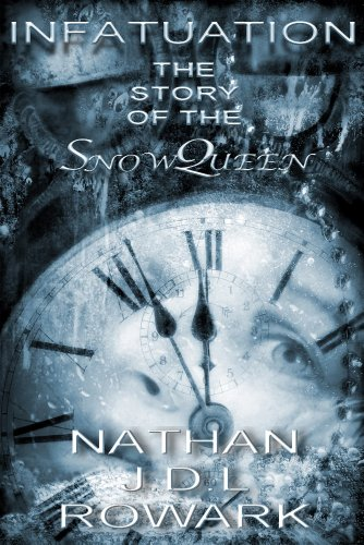Book: Infatuation - The Story of the Snow Queen by Nathan J.D.L. Rowark