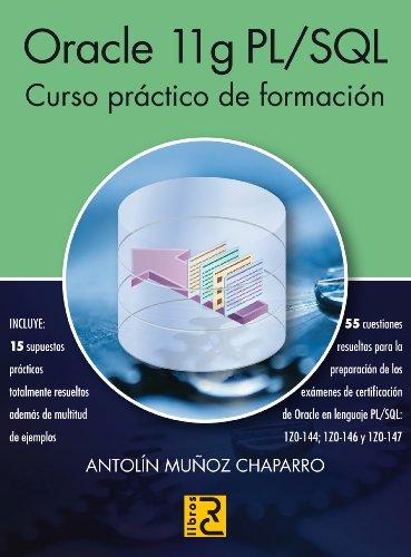 Download ORACLE 11g PL/SQL. Curso práctico de formación (Spanish Edition) Pdf