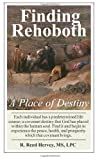 Finding Rehoboth: a Place of Destiny, LPC, R. Reed, R Hervey, MS, LPC, 1492193607