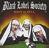 Shot To Hell by Zakk Wylde & Black Label Society (2006-09-11)