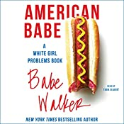 American Babe: A White Girl Problems Book | Babe Walker