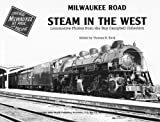 Milwaukee Road Steam in the West, Thomas E. Burg, 0979575230