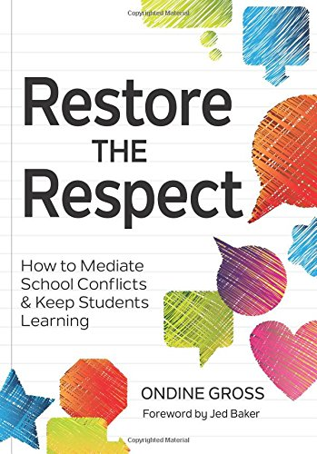 Restore the Respect: How to Mediate School Conflicts and Keep Students Learning