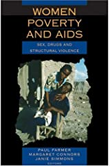 Women, Poverty and AIDS (2nd Edition): Sex, Drugs and Structural Violence (Series in Health and Social Justice) Paperback
