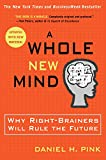 Book cover for A Whole New Mind: Why Right-Brainers Will Rule the Future