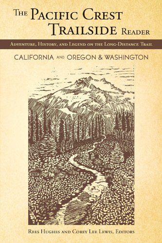 The Pacific Crest Trailside Reader, Oregon and Washington: Adventure, History, and Legend on the Long-Distance Trail