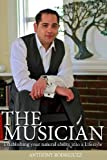 The Musician: Establishing your Natural Abilities into a Lifestyle