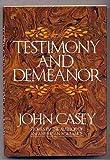 Testimony and Demeanor, John Casey, 0394500970