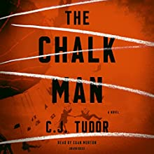 The Chalk Man: A Novel Audiobook by C. J. Tudor Narrated by Euan Morton