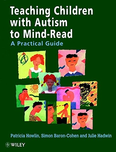 th Autism to Mind-Read : A Practical Guide for Teachers and Parents ()