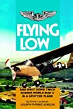 Flying Low, Joseph Furbee Gordon, 0913337625