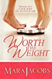 Worth the Weight, Mara Jacobs, 0985258659