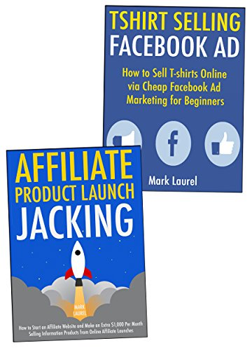 Easy to Implement Business Ideas : How to Create an Ecommerce No Inventory Required Business via Affiliate Launch Jacking & Tshirt Facebook Ad Marketing