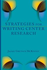 Strategies for Writing Center Research (Lenses on Composition Studies) Paperback