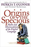 Origins of the Specious, Stewart Kellerman and Patricia T. O'Conner, 1400066603