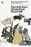 The Little Town Where Time Stood Still (Penguin Modern Classics)