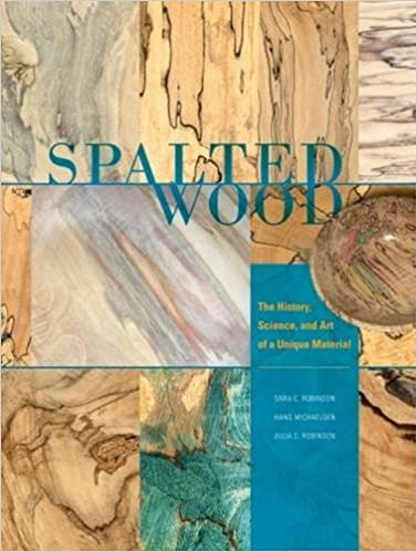 Spalted Wood The History Science And Art Of A Unique Material