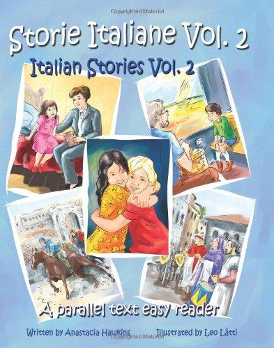 Storie Italiane Volume 2 - Italian Stories Volume 2: A Parallel Text Easy Reader (Italian Edition)