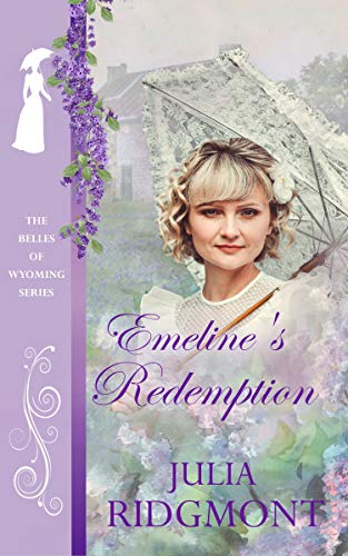 Emeline's Redemption (The Belles of Wyoming Book 10) by [Ridgmont, Julia]