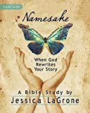 Namesake: Women's Bible Study Leader Guide: When God Rewrites Your Story