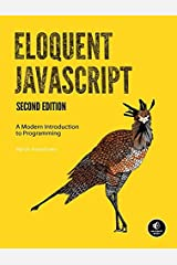 Eloquent JavaScript: A Modern Introduction to Programming by Marijn Haverbeke (December 14,2014)