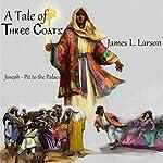 A Tale of Three Coats | James L. Larson