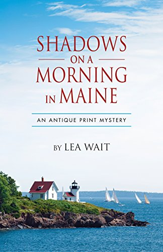 - Shadows on a Morning in Maine: An Antique Print Mystery (Shadows Antique Print Mystery series Book 8)