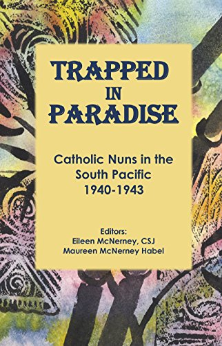 Trapped In Paradise Catholic Nuns The South Pacific 1940 1943 By Jaeger