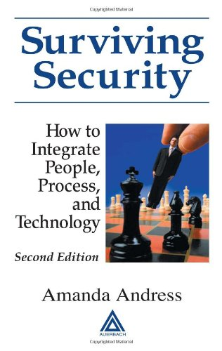 Surviving Security: How to Integrate People, Process, and Technology