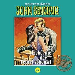 Liebe, die der Teufel schenkt (John Sinclair - Tonstudio Braun Klassiker 53)