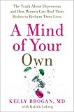 #10: A Mind of Your Own: The Truth About Depression and How Women Can Heal Their Bodies to Reclaim Their Lives