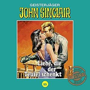 Liebe, die der Teufel schenkt (John Sinclair - Tonstudio Braun Klassiker 53) Hörspiel