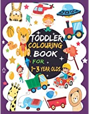 Toddler Colouring Book for 1 - 3 year olds: kids ages 1-3, fun book with Simple Images of animals, Letters, Numbers, Shapes, and More!
