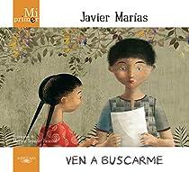 Mi primer Javier Marías. Ven a buscarme par Marías