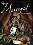 Queen Margot: Bloody Wedding v. 2 by Olivier Cadic (20-Apr-2007) Paperback