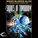 The Shores of Tomorrow: Chronicles of Solace, Book 3 | Roger MacBride Allen
