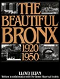 The Beautiful Bronx 1920-1950, Bronx County Historical Society Staff and Gary Hermalyn, 0517548003