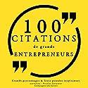 100 citations de grands entrepreneurs | Livre audio Auteur(s) :  divers auteurs Narrateur(s) : Nicolas Justamon