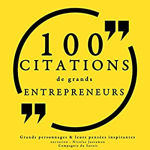 100 citations de grands entrepreneurs | Livre audio