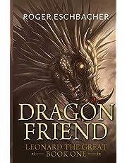 Dragonfriend: Leonard the Great, Book One