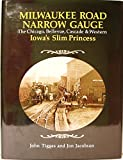 img - for Milwaukee Road Narrow Gauge: The Chicago, Bellevue, Cascade, and Western - Iowa's Slim Princess book / textbook / text book