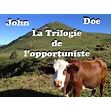 John Doe It : la trilogie de l'opportuniste (French Edition)