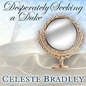 Desperately Seeking a Duke: Heiress Brides, Book 1   Celeste Bradley