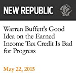 Warren Buffett's Good Idea on the Earned Income Tax Credit Is Bad for Progress | Danny Vinik