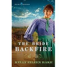 The Bride Backfire (Prairie Promises Book 2)
