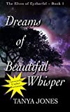 Dreams of Beautiful Whisper (The Elves of Eytherfel Book 1)