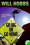 Go Big or Go Home, Will Hobbs, 0060741430